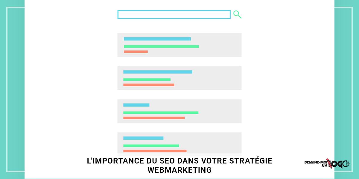 L'importance du SEO dans votre stratégie webmarketing